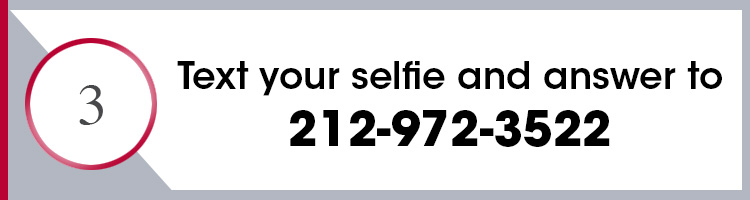 Direction number 3 which states, Text your selfie to and answer to 212-972-3522